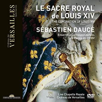 Le Sacre Royal de Louis XIV Sébastien Daucé