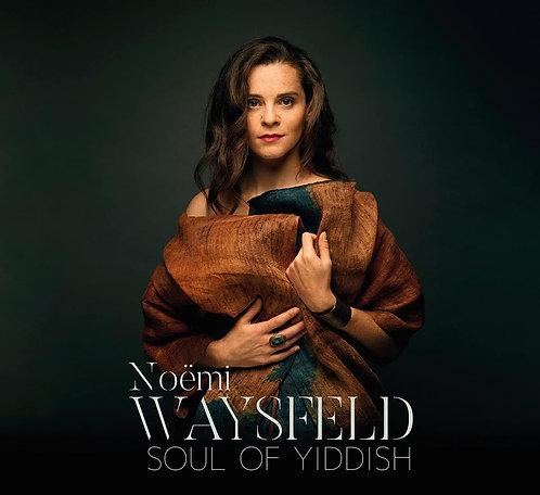 Noëmi Waysfeld Soul of Yiddish