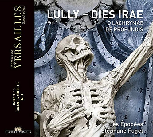 Lully Dies Irae Les Epopées-Stéphane Fuget