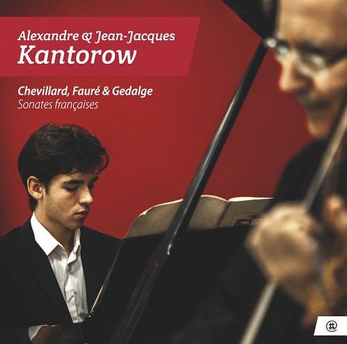 Alexandre & Jean-Jacques Kantorow Sonates Françaises Chevillard, Fauré & Gedalge