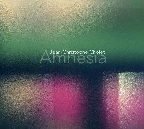 Jean-Christophe Cholet Amnesia
