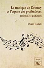 La Musique de Debussy et l'espace des profondeurs