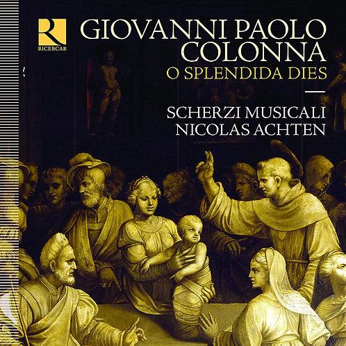 Giovanni Paolo Colonna O Splendida Dies Scherzi Musicali Nicoklas Achten