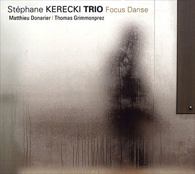 Stéphane Kerecki Trio Focus Danse Matthieu Donarier/Thomas Grimmonprez