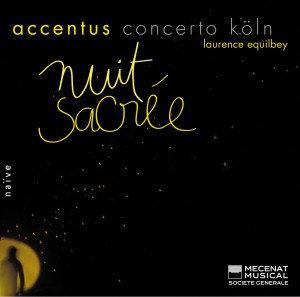 Accentus Laurence Equilbey Concerto Köln Nuit Sacrée