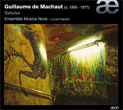 Guillaume de Machaut Musica Nova Lucien Kandel Ballades