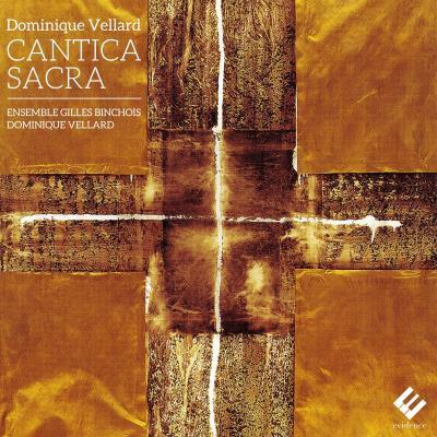 Cantica Sacra Dominique Vellard Ensemble Gilles Binchois