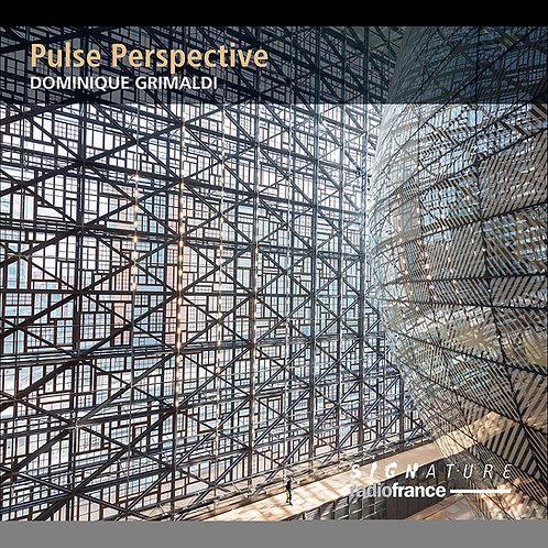 Dominique GRIMALDI: Pulse Perspective