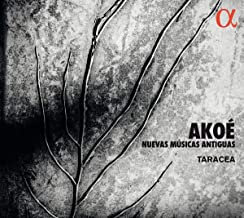 AKOE - Nuevas Musicas antiguas Taracea
