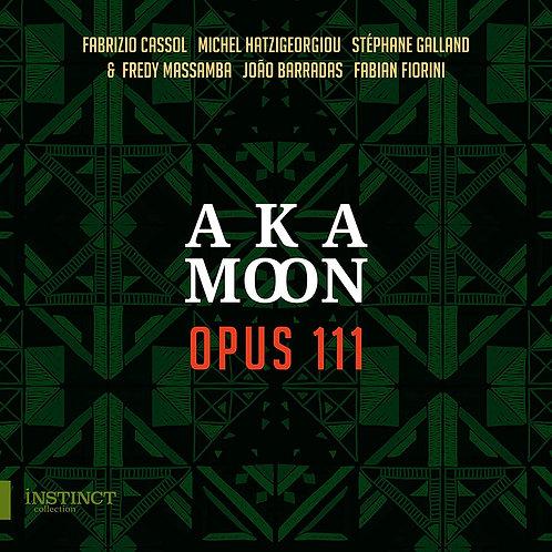 AKA MOON: Opus111 Fabrizio Cassol/Michel Hatzigeorgiou/Stéphane Galland