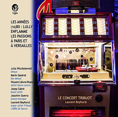 Les années Lully le Concert Tribuot Laurent Beyhurst