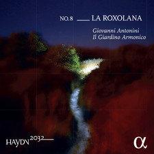 HAYDN: No.8 La Roxolana Il Giardino Armonico Giovanni Antonini