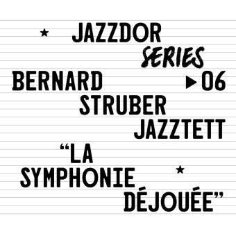 Bernard Stréber Jazztett La Symphonie déjouée