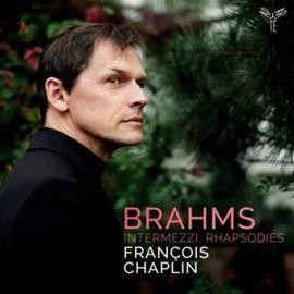 Brahms Intermezzi, Rhapsodies François Chaplin Piano