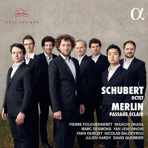 Schubert Octet Merlin Passage Eclair