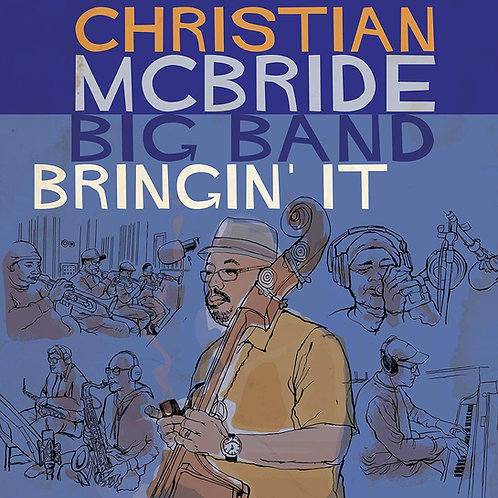 Christian Mc Bride Big Band Bringin'it