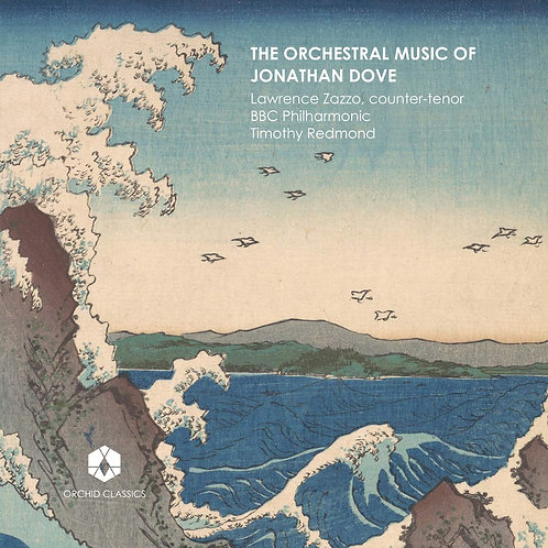 The Orchestral Music of Jonathan Dove BBC Philharmonic
