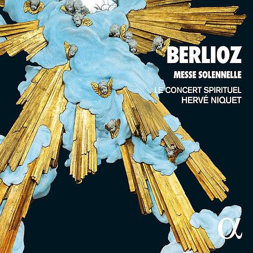 Berlioz Messe Solennelle le Concert Spirituel Hervé Niquet
