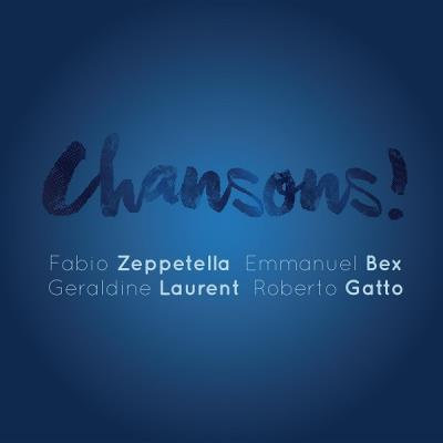 Chansons Fabio Zeppetella Emmanuel Bex Géraldine Laurent Roberto Gatto