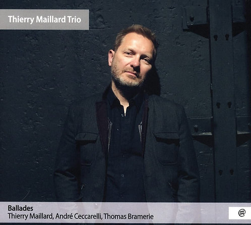 Thierry Maillard Trio Ballades André Ceccarelli-Thomas Bramerie