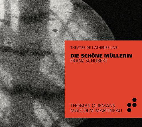 SCHUBERT:La belle Meunière Thomas Oliemans Malcolm Martineau