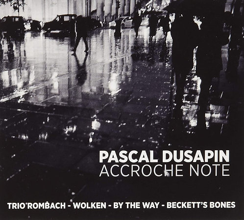 PASCAL DUSAPIN Accroche Note