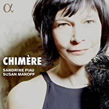 Chimère Sandrine Piau Susan Manoff