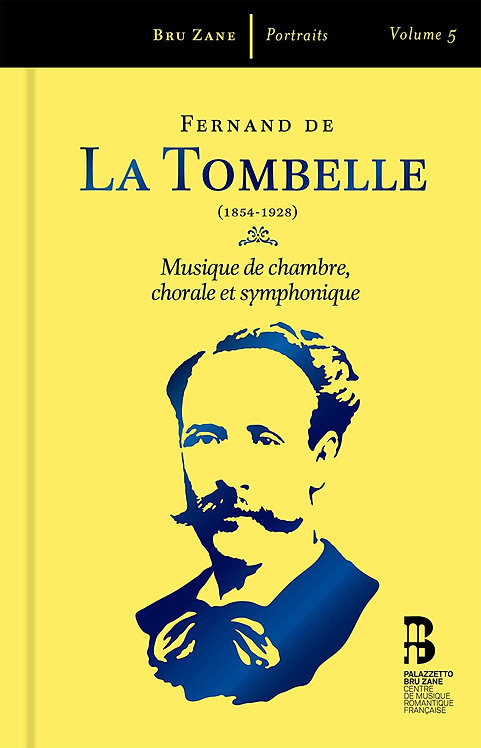 Fernand de la Tombelle Musique de Chambre, chorale et symphonique