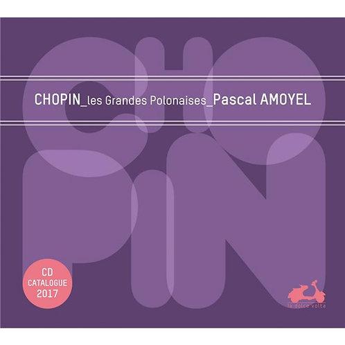 Chopin Les grandes Polonaises Pascal Amoyel
