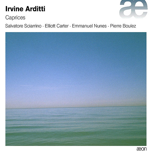 Irvine Arditti Caprices Violon seul Salvatore Sciarrino/Elliott Carter/Emmanuel