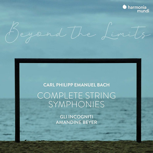 Beyond the limits CPE Bach Gli Incogniti-Amandine Beyer