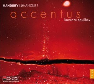 Accentus Laurence Equilbey Manoury Inharmonies