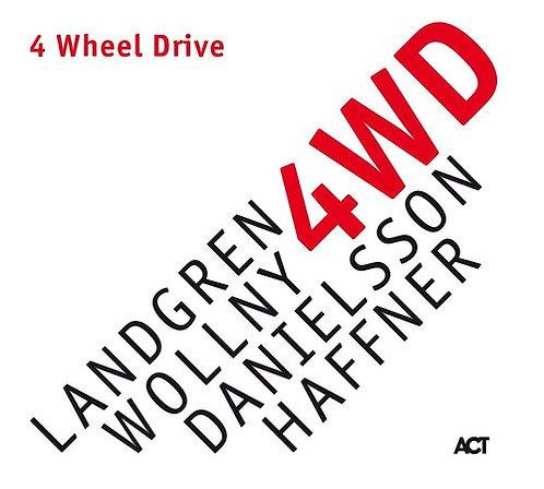 4Wheel Drive Landgren/Wollny/Danielsson/Haffner