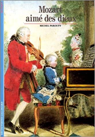 Mozart aimé des Dieux Michel Parouty