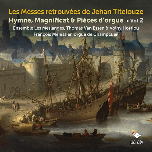 ENSEMBLE LES MESLANGes Messes Titelouze vol2