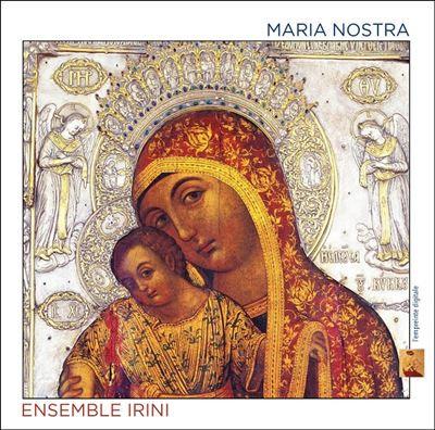 Maria Nostra Ensemble Irini
