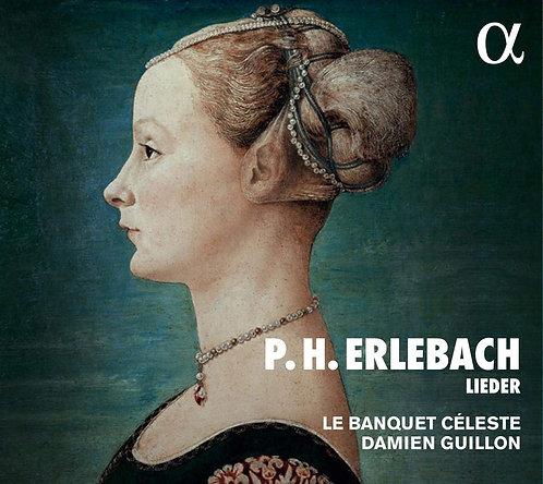 Damien Guillon Le Banquet Céleste P.H.Erlebach  Lieder