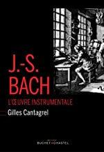 JS Bach L'oeuvre orchestrale intégraleGilles Cantagrel