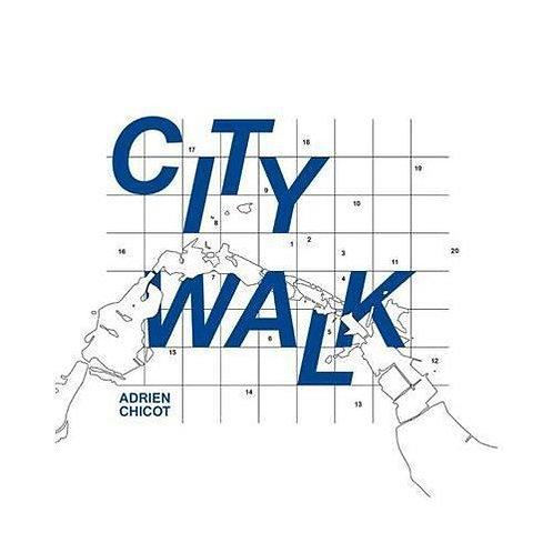 City Walk Adrien Chicot-Sylvain Romano-Jean-Pierre Arnaud