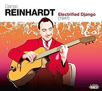 REINHARDT Django ELECTRIFIED DJANGO