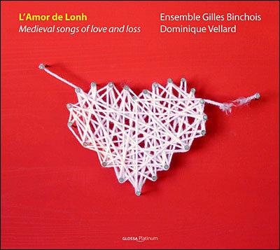 Amor de Lonh Medieval Songs of Love and Loss Ensemble Gilles Binchois