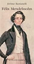 Felix Mendelssohn Bastianelli Livre