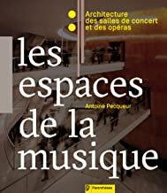 Architecture et musique Les espaces de la Musique