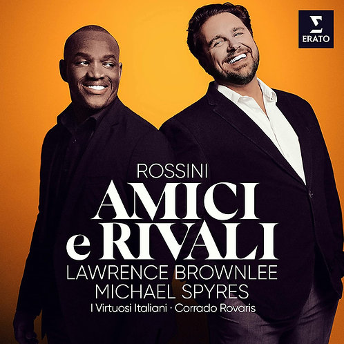 Michael Spyres Lawrence Brown-Amici e rivali Rossini