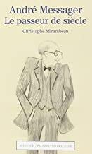 André Messager le Passeur du siècle