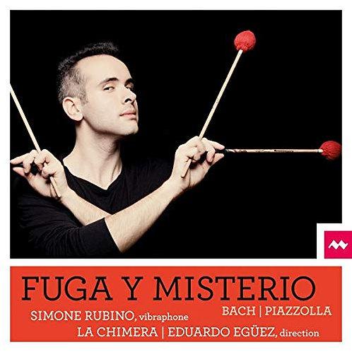 Fuga y Misterio Bach/Piazzolla La Chimera Eduardo Egüez-Simone Rubino