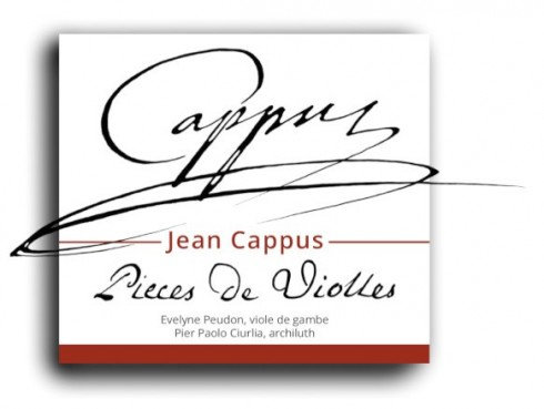 Jean Cappus Pièces de Violles Evelyne Peudon/Pier Paolo Ciurlia