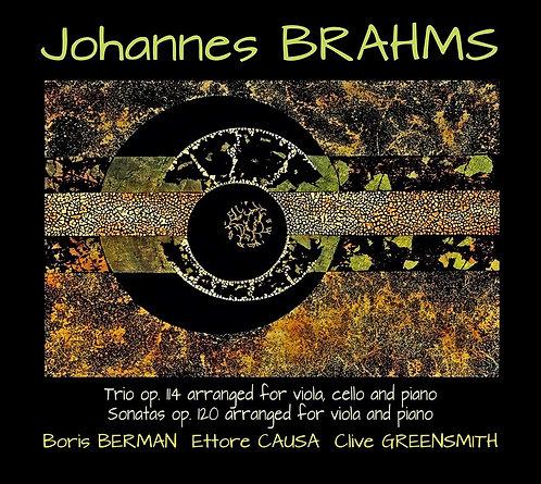 Johannes Brahms Trio op.14 Sonates op.120 Boris Berman/Ettore Causa/Clive Greens