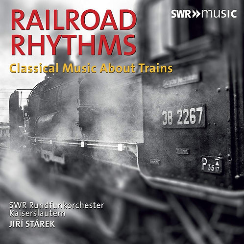 Railroad Rythme Classical Music about trains SWR Rundfunkorkester Kaiserlautern