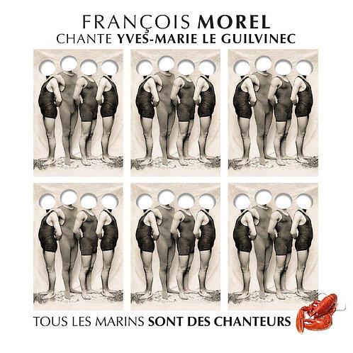 François Morel chante Yves-Marie le Guilvinec. Tous les marins sont deschanteurs